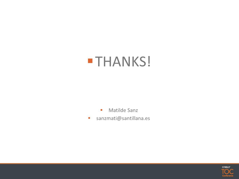 THANKS! Matilde Sanz sanzmati@santillana.es