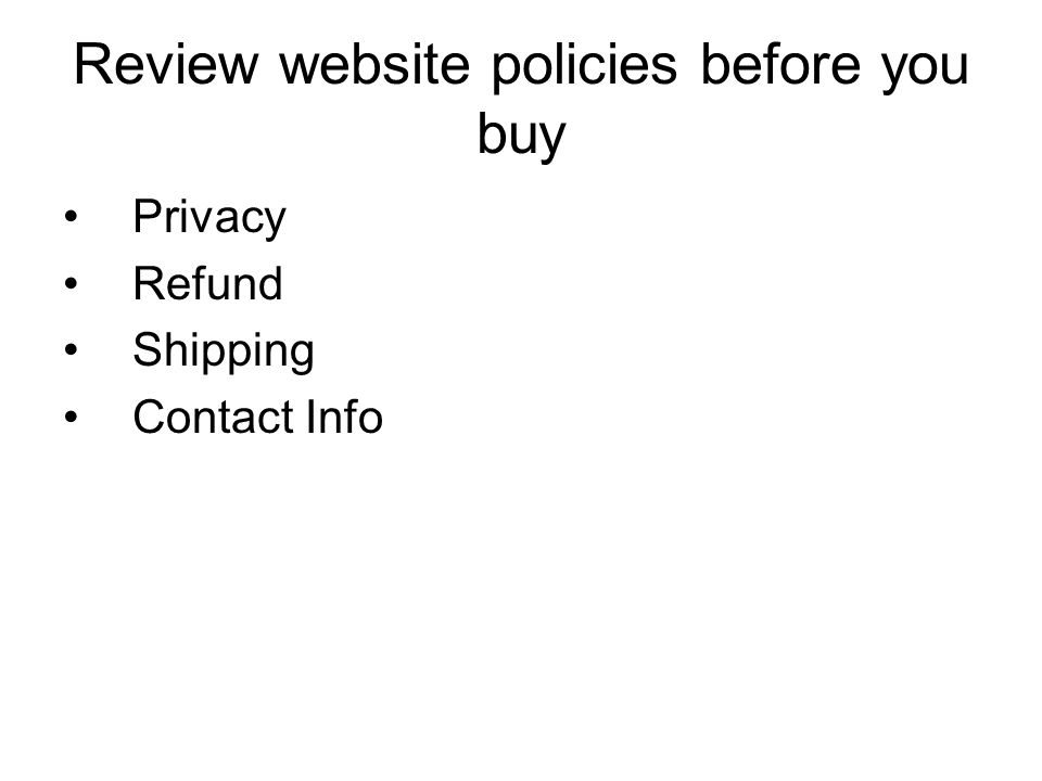 Review website policies before you buy Privacy Refund Shipping Contact Info