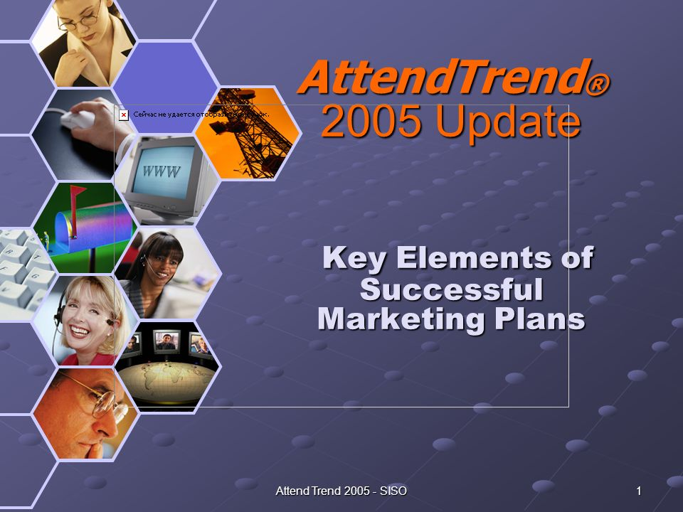 Attend Trend 2005 - SISO 1 AttendTrend ® 2005 Update Key Elements of Successful Marketing Plans