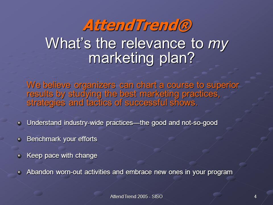 Attend Trend 2005 - SISO 5 Key Findings