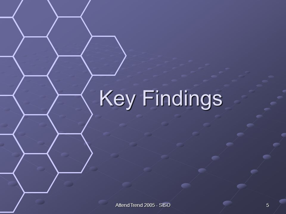 Attend Trend 2005 - SISO 5 Key Findings