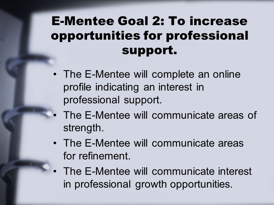 E-Mentee Goal 2: To increase opportunities for professional support.