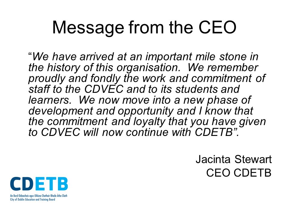 Message from the CEO We have arrived at an important mile stone in the history of this organisation. We remember proudly and fondly the work and commi