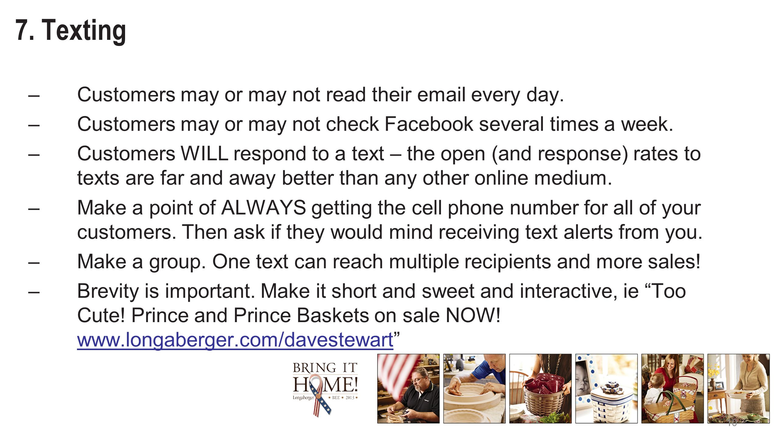 10 7. Texting –Customers may or may not read their email every day.