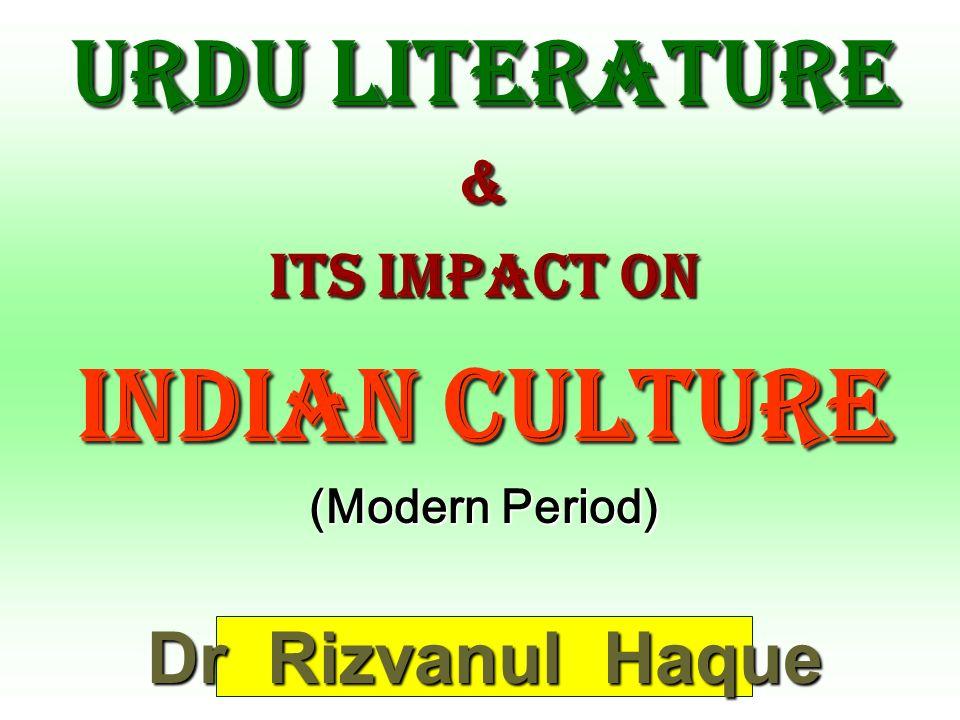 Dr Rizvanul Haque Urdu Literature & Its Impact on Indian Culture (Modern Period)