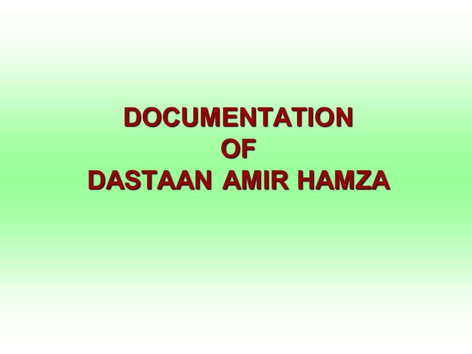 DOCUMENTATION OF DASTAAN AMIR HAMZA