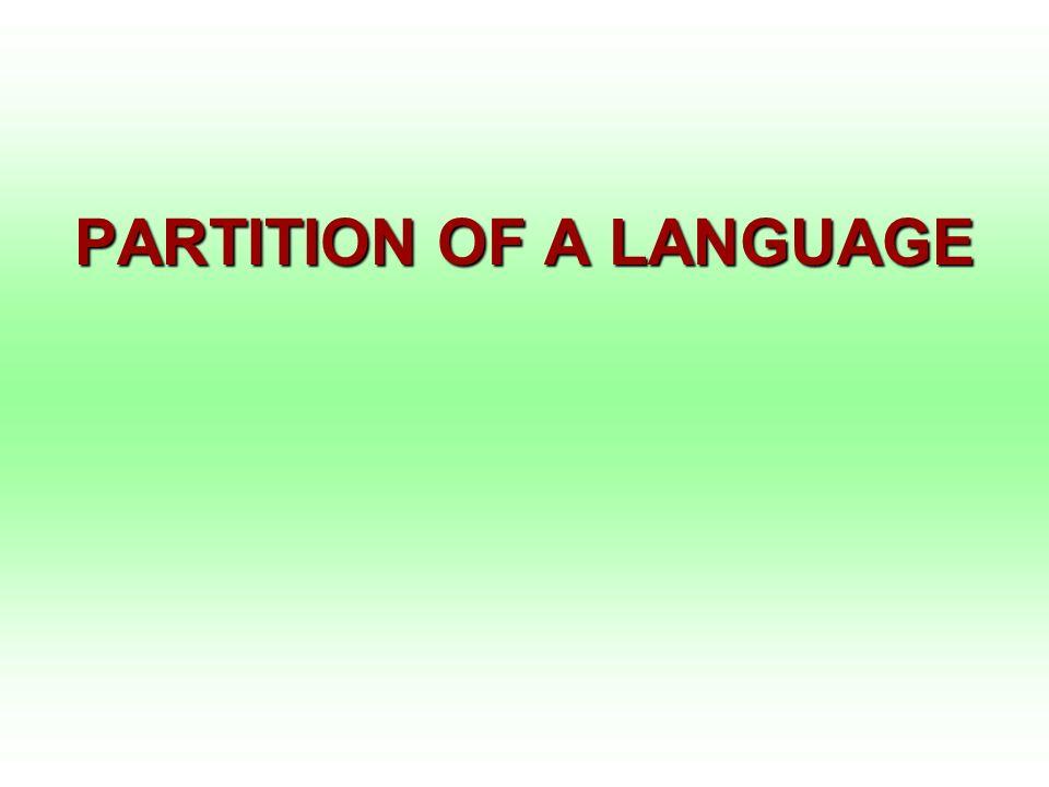 PARTITION OF A LANGUAGE