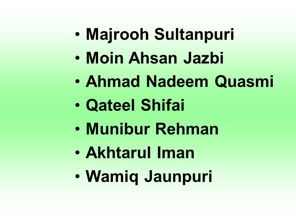 Majrooh Sultanpuri Moin Ahsan Jazbi Ahmad Nadeem Quasmi Qateel Shifai Munibur Rehman Akhtarul Iman Wamiq Jaunpuri