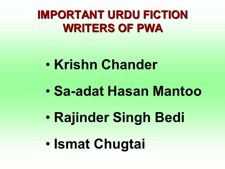 IMPORTANT URDU FICTION WRITERS OF PWA Krishn Chander Sa-adat Hasan Mantoo Rajinder Singh Bedi Ismat Chugtai