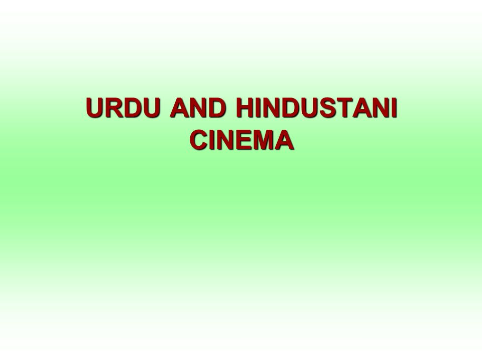 URDU AND HINDUSTANI CINEMA