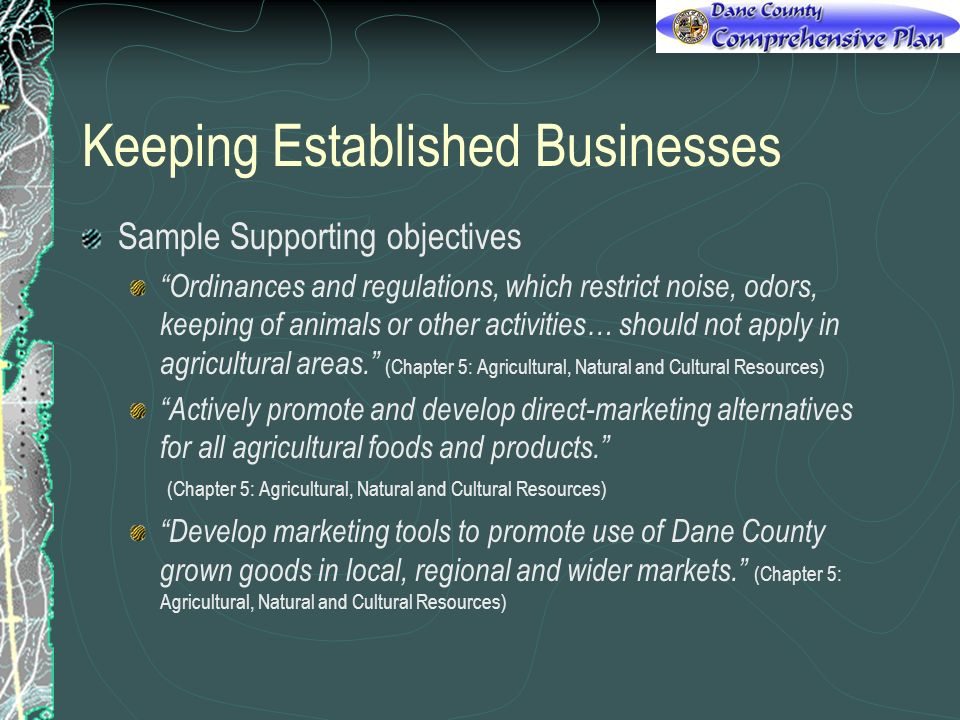 Keeping Established Businesses Sample Supporting objectives Ordinances and regulations, which restrict noise, odors, keeping of animals or other activ