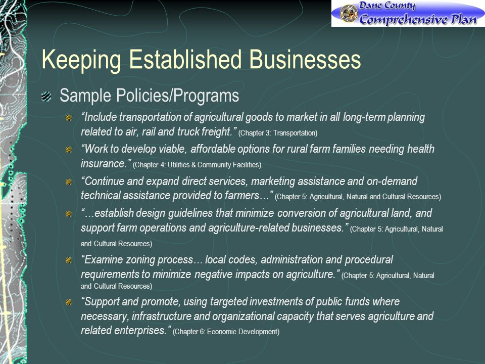 Keeping Established Businesses Sample Policies/Programs Include transportation of agricultural goods to market in all long-term planning related to ai