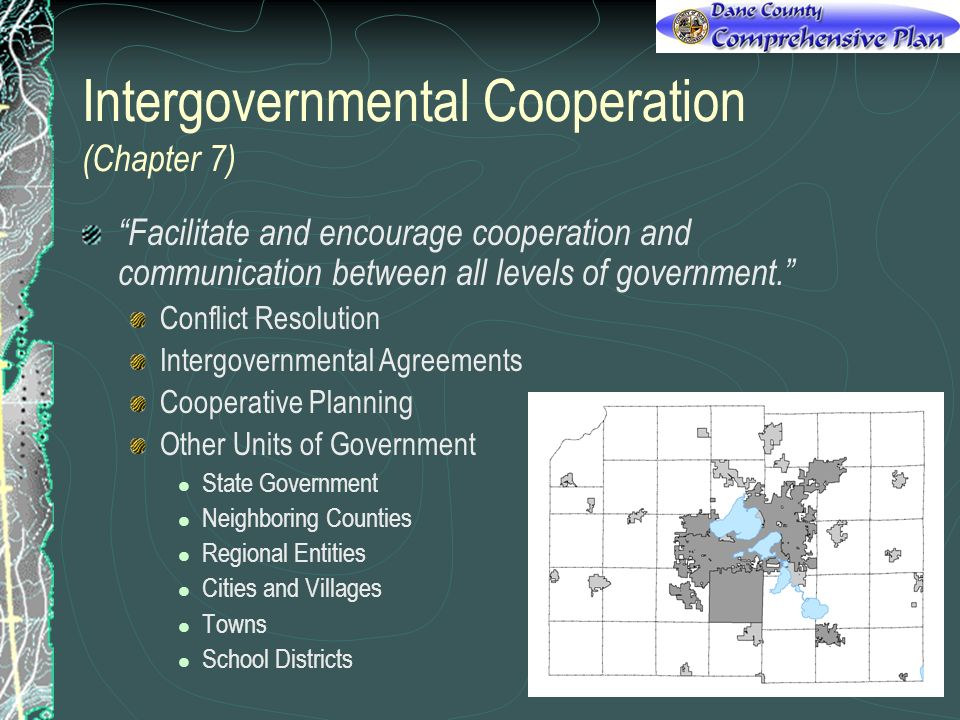 Intergovernmental Cooperation (Chapter 7) Facilitate and encourage cooperation and communication between all levels of government. Conflict Resolution