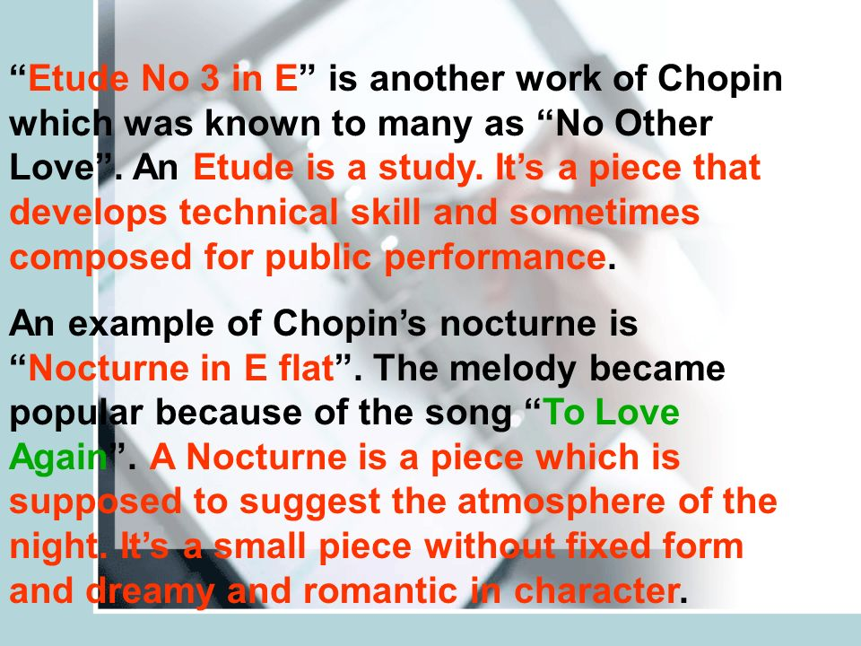 Chopin was a master of small musical forms.