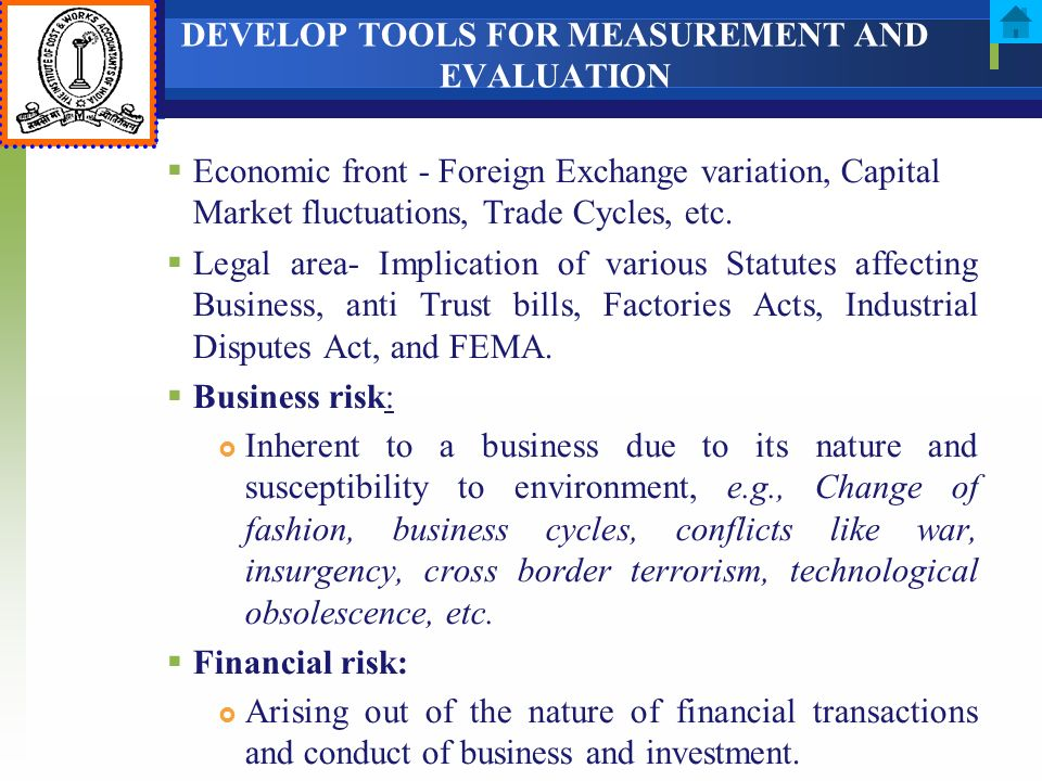 DEVELOP TOOLS FOR MEASUREMENT AND EVALUATION Economic front - Foreign Exchange variation, Capital Market fluctuations, Trade Cycles, etc. Legal area-
