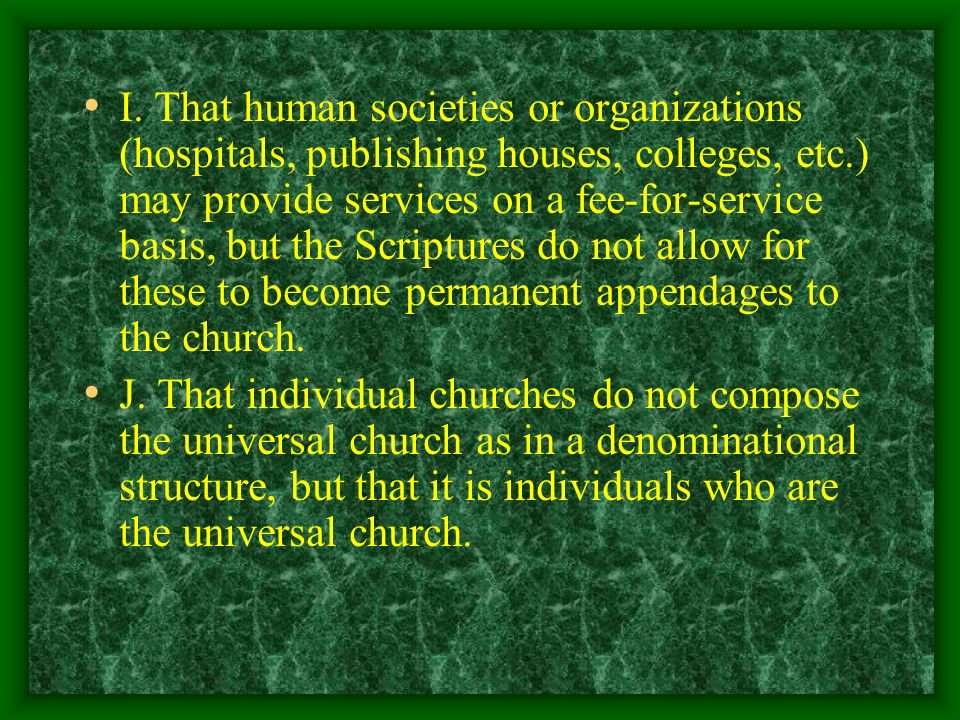 I. That human societies or organizations (hospitals, publishing houses, colleges, etc.) may provide services on a fee-for-service basis, but the Scrip