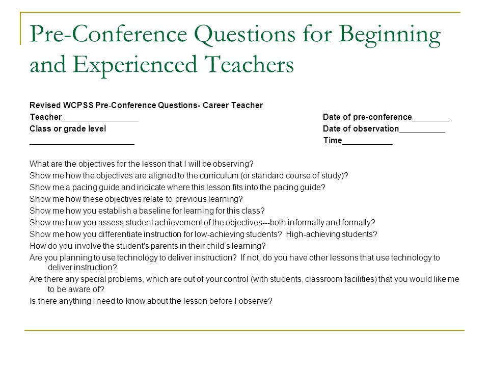 Pre-Conference Questions for Beginning and Experienced Teachers Revised WCPSS Pre-Conference Questions- Career Teacher Teacher_________________Date of