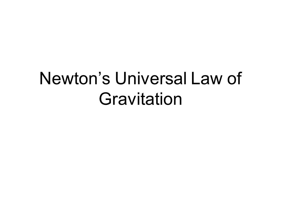 Newtons Universal Law of Gravitation