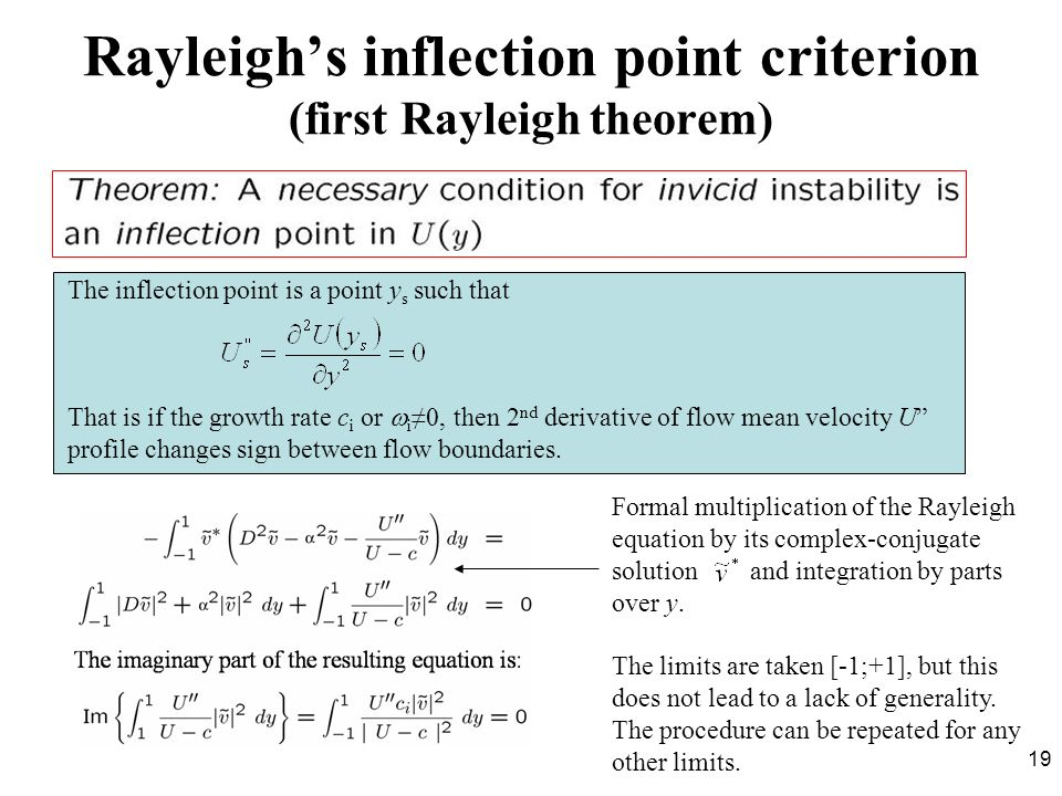 19 Rayleighs inflection point criterion (first Rayleigh theorem) The inflection point is a point y s such that That is if the growth rate c i or i0, t