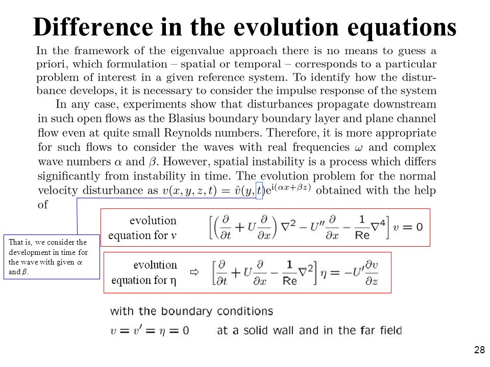 28 evolution equation for v Difference in the evolution equations That is, we consider the development in time for the wave with given and.