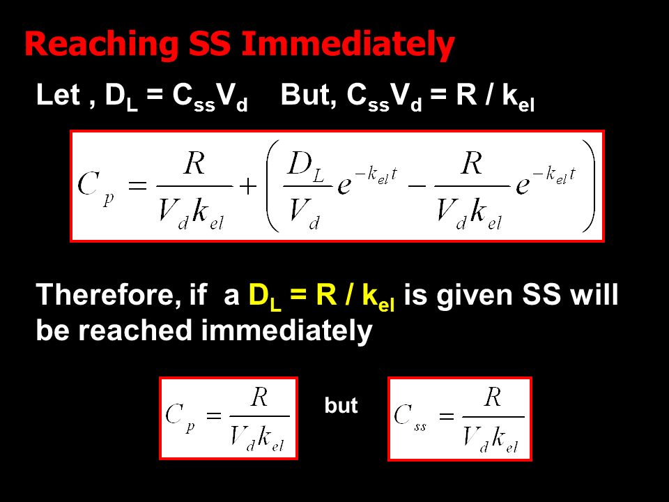 14 Reaching SS Immediately Let, D L = C ss V d But, C ss V d = R / k el Therefore, if a D L = R / k el is given SS will be reached immediately but
