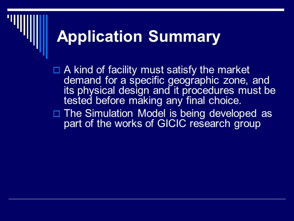 Application Summary A kind of facility must satisfy the market demand for a specific geographic zone, and its physical design and it procedures must b