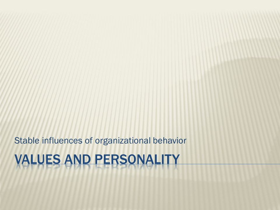 Stable influences of organizational behavior