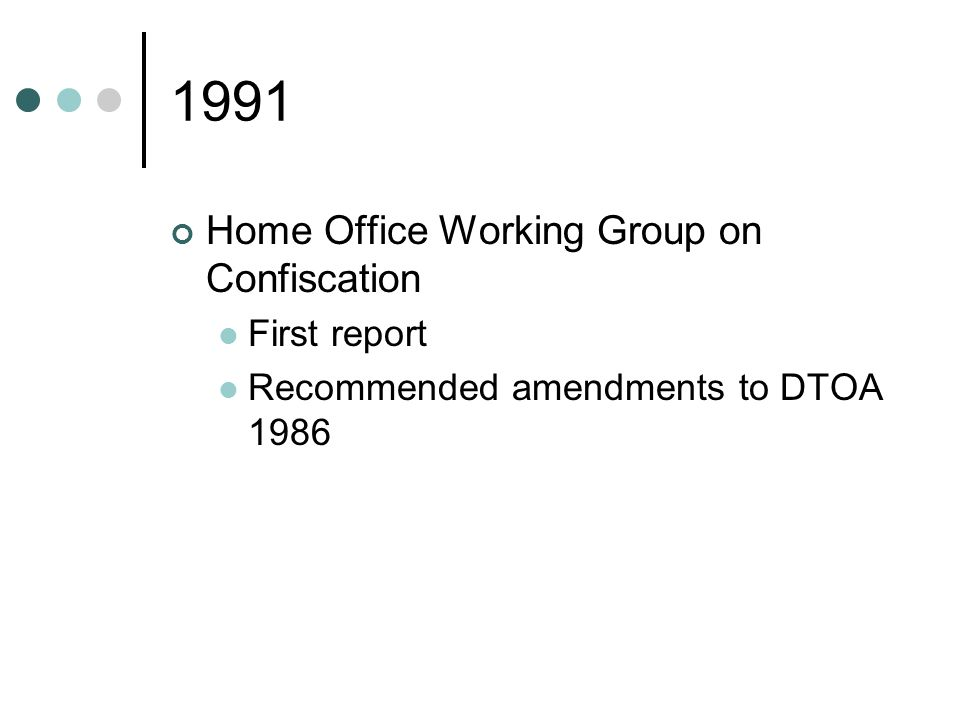 1991 Home Office Working Group on Confiscation First report Recommended amendments to DTOA 1986