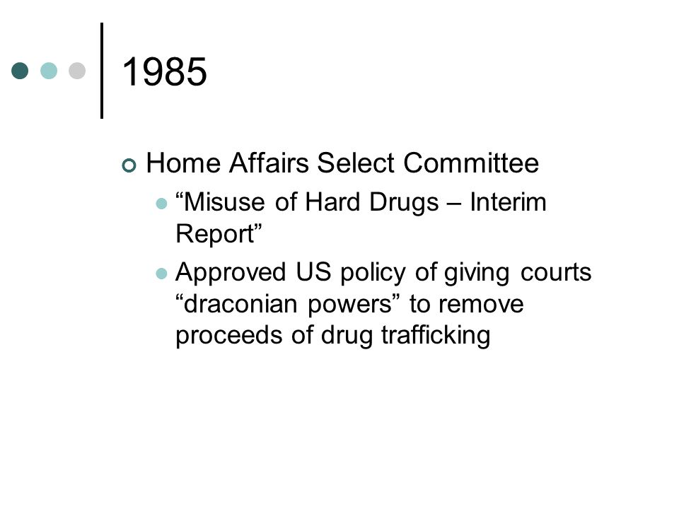 1986 Drug Trafficking Offences Act 1986 First E&W confiscation legislation Limited to drug trafficking cases Discretionary statutory assumptions
