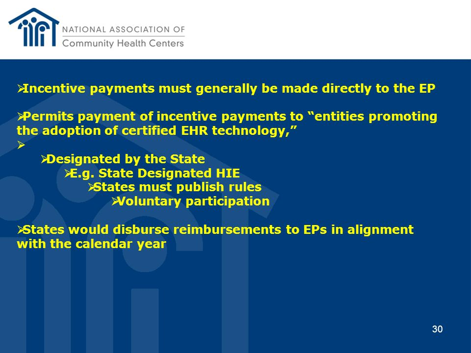 30 Incentive payments must generally be made directly to the EP Permits payment of incentive payments to entities promoting the adoption of certified