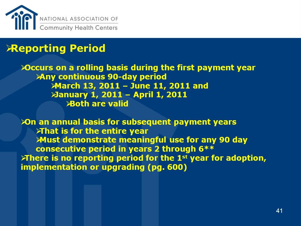 41 Reporting Period Occurs on a rolling basis during the first payment year Any continuous 90-day period March 13, 2011 – June 11, 2011 and January 1,