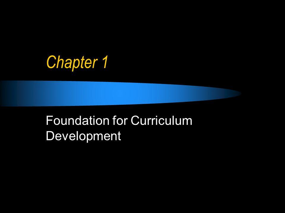 Chapter 1 Foundation for Curriculum Development