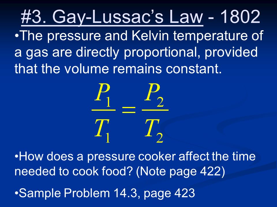 #3. Gay-Lussacs Law - 1802 The pressure and Kelvin temperature of a gas are directly proportional, provided that the volume remains constant. How does