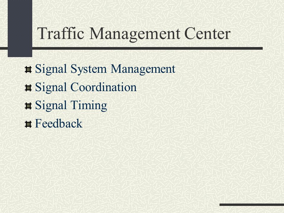 Traffic Management Center Signal System Management Signal Coordination Signal Timing Feedback