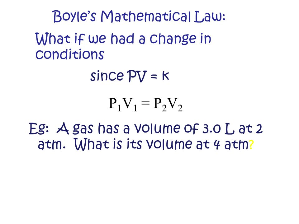 Boyle's law, stated in mathematical terms for a gas whose pressure and volume is measured at two different pressure/volume states at a constant temper
