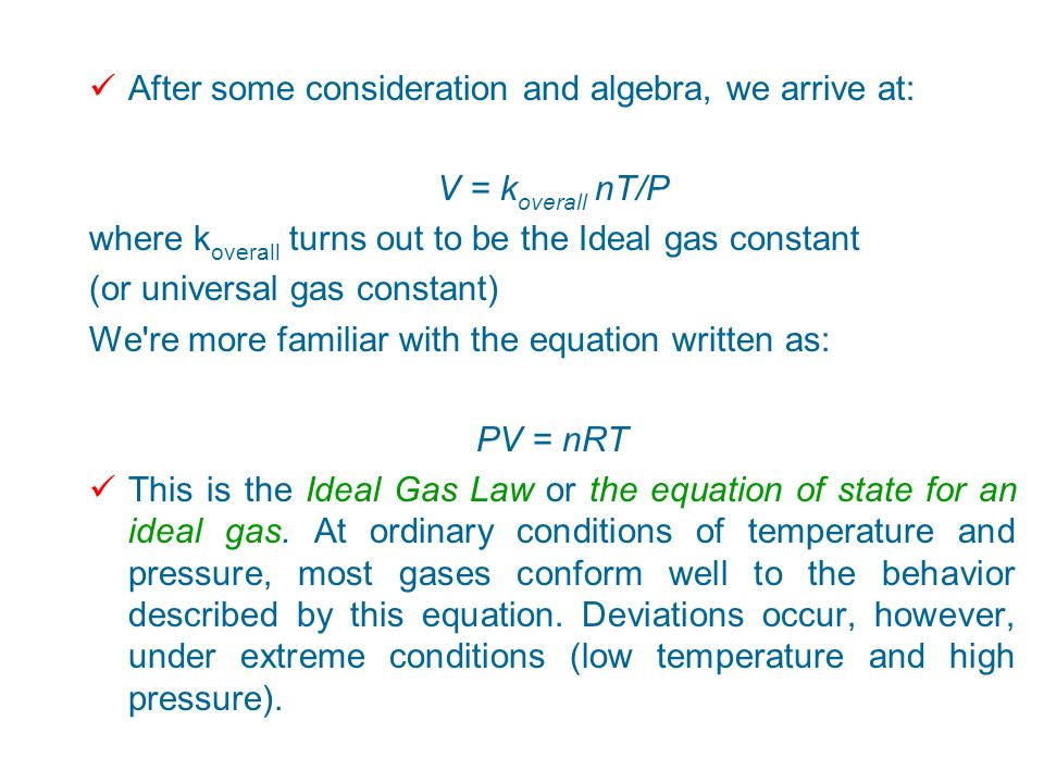 Ideal Gas Law If we take the three of the gas laws we've studied so far, we can combine them into a single law called the Ideal Gas law. This law cove