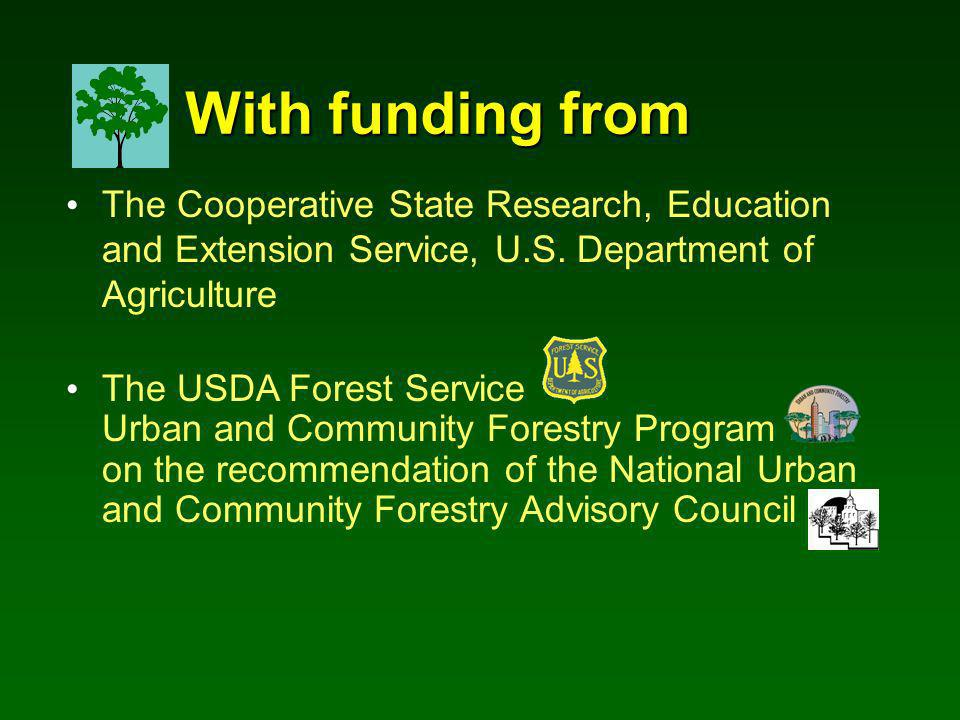 The Cooperative State Research, Education and Extension Service, U.S. Department of Agriculture The USDA Forest Service Urban and Community Forestry P