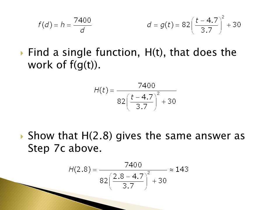 Find a single function, H(t), that does the work of f(g(t)).