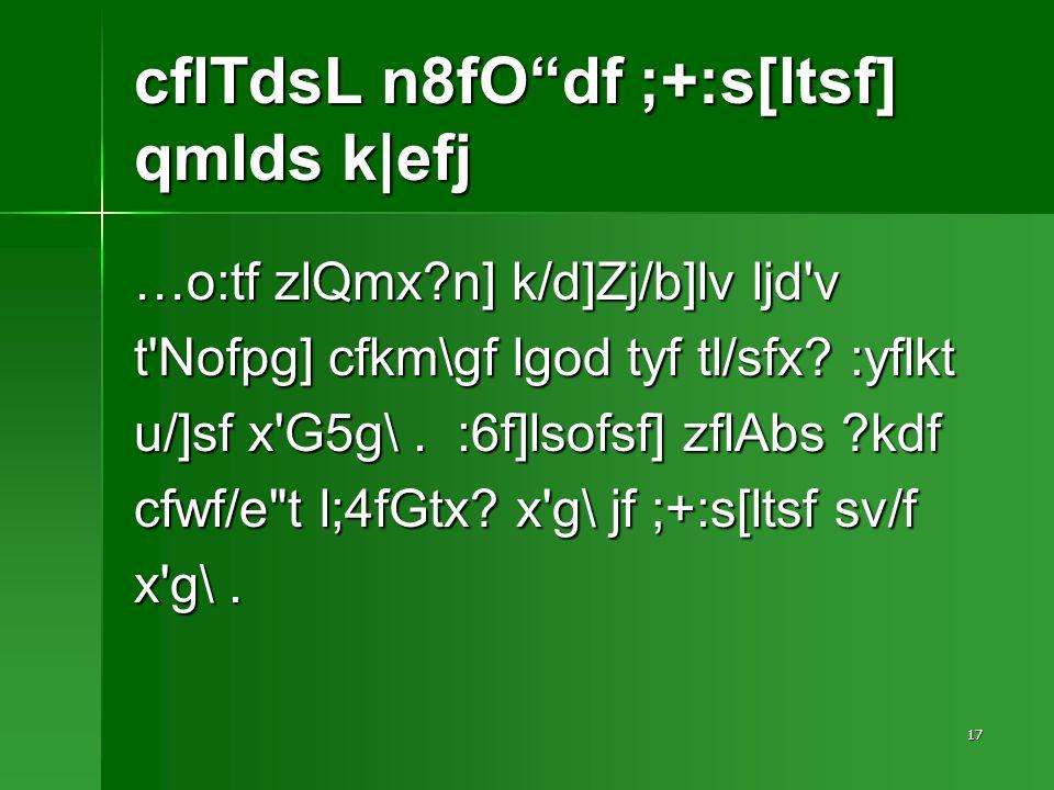 17 cflTdsL n8fOdf ;+:s[ltsf] qmlds k|efj …o:tf zlQmx n] k/d]Zj/b]lv ljd v t Nofpg] cfkm\gf lgod tyf tl/sfx.