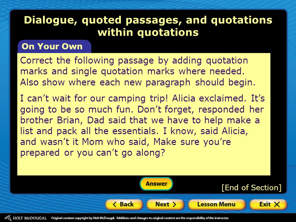 On Your Own Correct the following passage by adding quotation marks and single quotation marks where needed. Also show where each new paragraph should