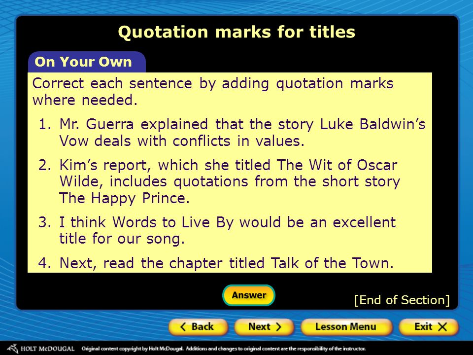 On Your Own Correct each sentence by adding quotation marks where needed. 1.Mr. Guerra explained that the story Luke Baldwins Vow deals with conflicts