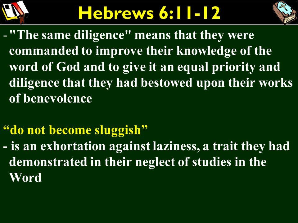 Hebrews 6:11-12 -