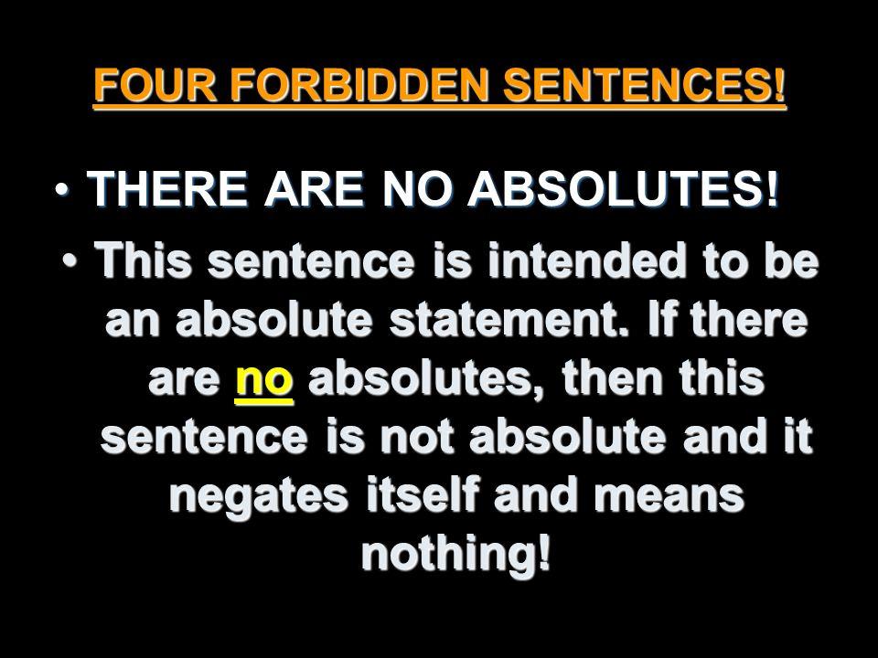 FOUR FORBIDDEN SENTENCES.WHOS TO SAY?WHOS TO SAY.