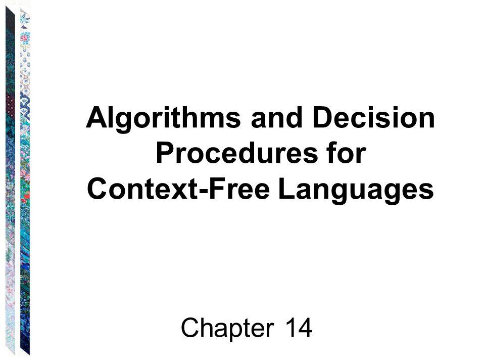 Algorithms and Decision Procedures for Context-Free Languages Chapter 14