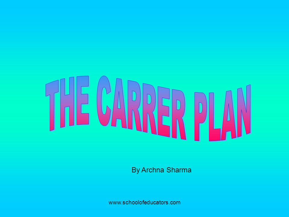 www.schoolofeducators.com By Archna Sharma