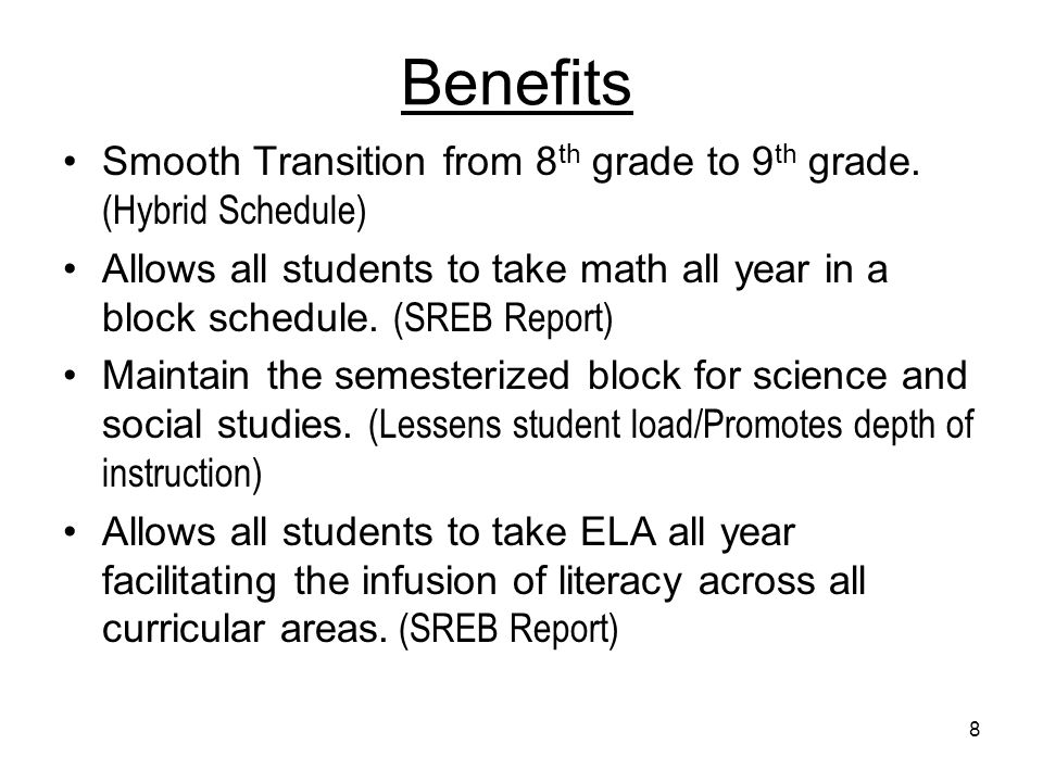 8 Benefits Smooth Transition from 8 th grade to 9 th grade.