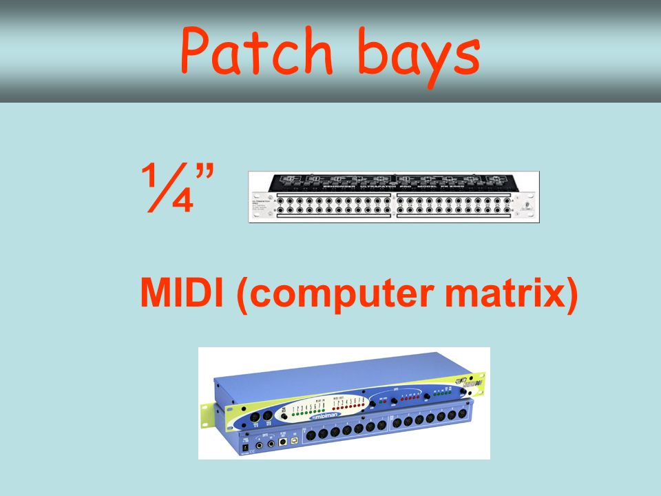 Patch bays ¼ MIDI (computer matrix)