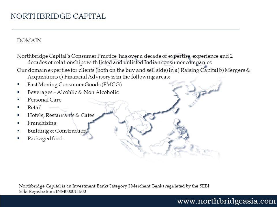 Northbridge Capital is an Investment Bank(Category I Merchant Bank) regulated by the SEBI Sebi Registration: INM000011500 Gvmk,bj. DOMAIN Northbridge