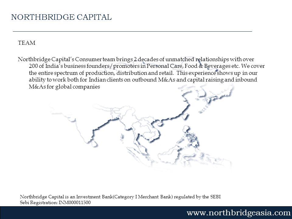 Northbridge Capital is an Investment Bank(Category I Merchant Bank) regulated by the SEBI Sebi Registration: INM000011500 Gvmk,bj. TEAM Northbridge Ca