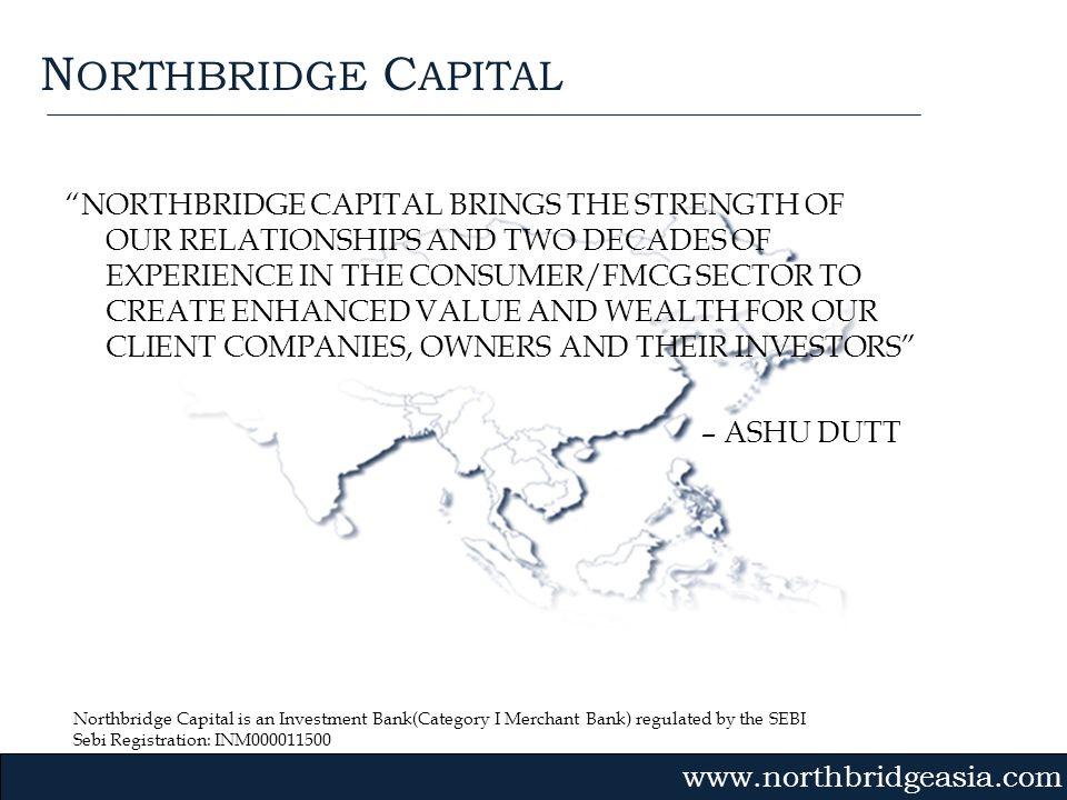 Northbridge Capital is an Investment Bank(Category I Merchant Bank) regulated by the SEBI Sebi Registration: INM000011500 Gvmk,bj. NORTHBRIDGE CAPITAL
